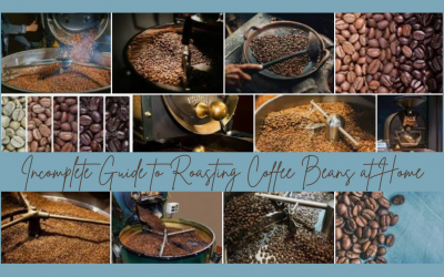Incomplete Guide to Roasting Coffee Beans at Home